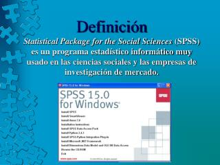 Definici n  Statistical Package for the Social Sciences SPSS es un programa estad stico inform tico muy usado en las cie
