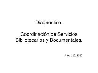 Diagn stico.  Coordinaci n de Servicios Bibliotecarios y Documentales.