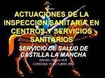 ACTUACIONES DE LA INSPECCION SANITARIA EN CENTROS Y SERVICIOS SANITARIOS