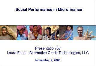Presentation by  Laura Foose, Alternative Credit Technologies, LLC   November 9, 2005