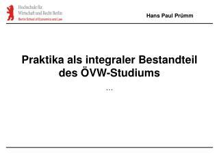 Praktika als integraler Bestandteil des  VW-Studiums