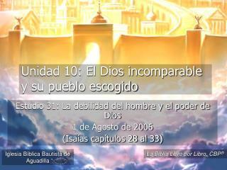 Unidad 10: El Dios incomparable y su pueblo escogido