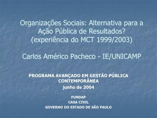 Organiza  es Sociais: Alternativa para a A  o P blica de Resultados experi ncia do MCT 1999