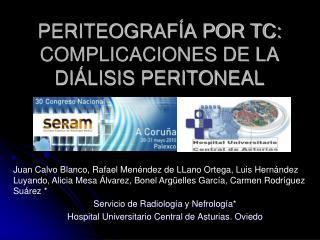 PERITEOGRAF A POR TC: COMPLICACIONES DE LA DI LISIS PERITONEAL