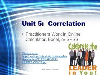 Unit 5:  Correlation