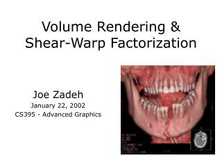 Volume Rendering   Shear-Warp Factorization