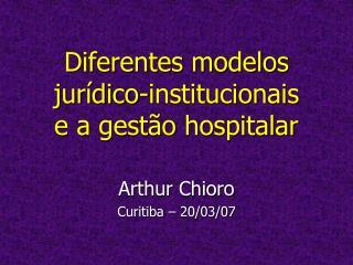 Diferentes modelos jur dico-institucionais  e a gest o hospitalar