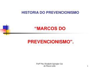 HISTORIA DO PREVENCIONISMO