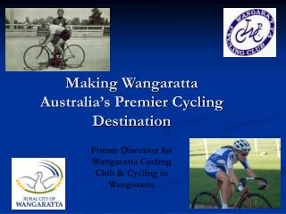 Making Wangaratta  Australia s Premier Cycling Destination