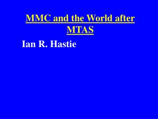 MMC and the World after MTAS