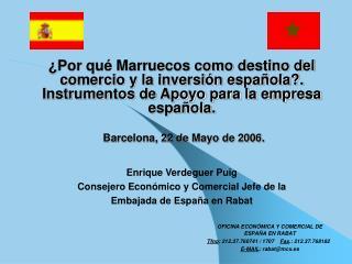 Por qu  Marruecos como destino del comercio y la inversi n espa ola. Instrumentos de Apoyo para la empresa espa ola.