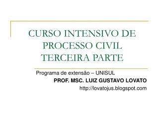 CURSO INTENSIVO DE PROCESSO CIVIL TERCEIRA PARTE