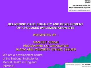 DELIVERING RACE EQUALITY AND DEVELOPMENT OF A FOCUSED IMPLEMENTATION SITE