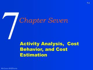 Activity Analysis,  Cost Behavior, and Cost Estimation