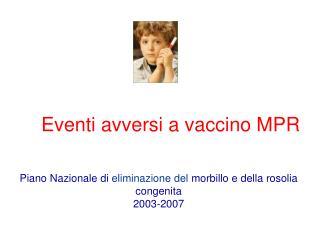 Eventi avversi a vaccino MPR