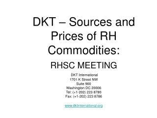 DKT   Sources and Prices of RH Commodities: RHSC MEETING   DKT International  1701 K Street NW Suite 900 Washington DC 2