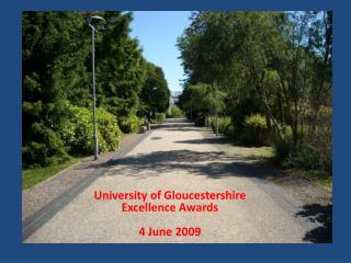 University of Gloucestershire Excellence Awards  4 June 2009