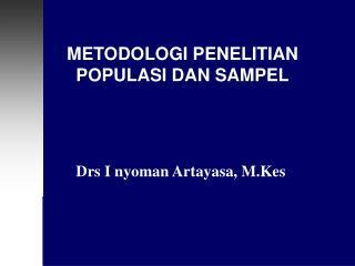 METODOLOGI PENELITIAN POPULASI DAN SAMPEL