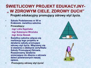 SWIETLICOWY PROJEKT EDUKACYJNY-   W ZDROWYM CIELE, ZDROWY DUCH  Projekt edukacyjny promujacy zdrowy styl zycia.