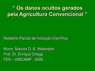 Os danos ocultos gerados pela Agricultura Convencional