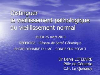 Distinguer  le vieillissement pathologique  du vieillissement normal