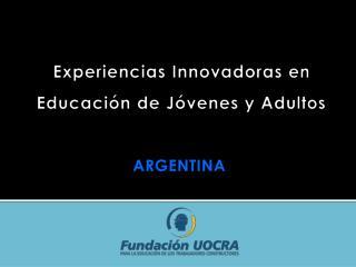 Experiencias Innovadoras en  Educaci n de J venes y Adultos