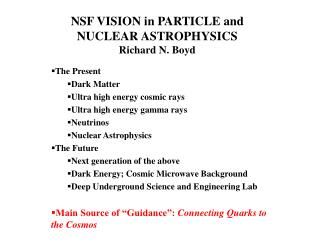 NSF VISION in PARTICLE and NUCLEAR ASTROPHYSICS Richard N. Boyd