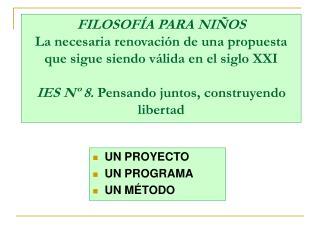 FILOSOF A PARA NI OS La necesaria renovaci n de una propuesta que sigue siendo v lida en el siglo XXI  IES N  8. Pensand