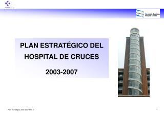 PLAN ESTRAT GICO DEL HOSPITAL DE CRUCES  2003-2007