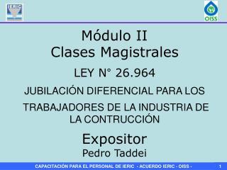 Clases Magistrales   LEY N  26.964                                       JUBILACI N DIFERENCIAL PARA LOS  TRABAJADORES D