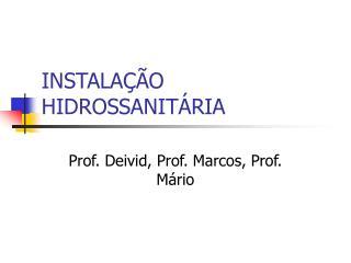 INSTALA  O HIDROSSANIT RIA
