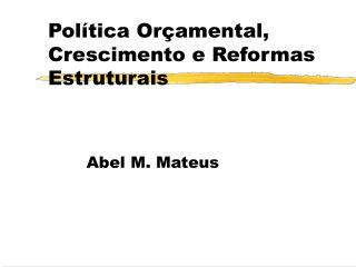 Pol tica Or amental, Crescimento e Reformas Estruturais