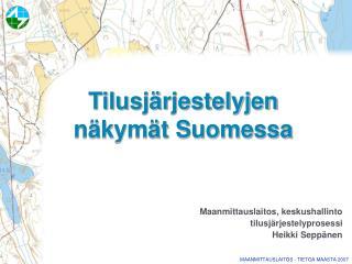 Tilusj rjestelyjen n kym t Suomessa