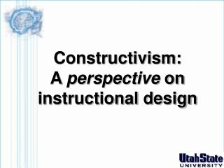 Constructivism:  A perspective on instructional design