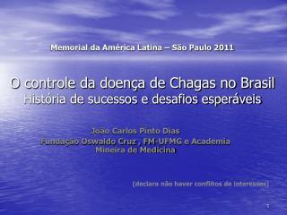 Memorial da Am rica Latina   S o Paulo 2011   O controle da doen a de Chagas no Brasil Hist ria de sucessos e desafios e
