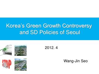 Korea s Green Growth Controversy  and SD Policies of Seoul