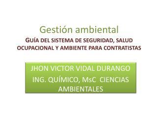 Gesti n ambiental GU A DEL SISTEMA DE SEGURIDAD, SALUD OCUPACIONAL Y AMBIENTE PARA CONTRATISTAS
