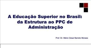 A Educa  o Superior no Brasil:  da Estrutura ao PPC de  Administra  o