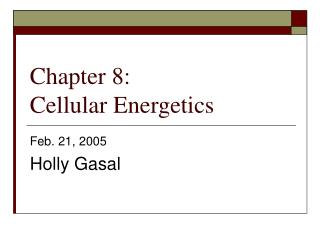 Chapter 8:  Cellular Energetics