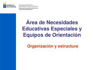 rea de Necesidades Educativas Especiales y Equipos de Orientaci n
