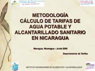 METODOLOG A  C LCULO DE TARIFAS DE AGUA POTABLE Y ALCANTARILLADO SANITARIO EN NICARAGUA