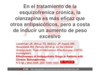 En el tratamiento de la esquizofrenica cr nica, la olanzapina es m s eficaz que otros antipsic ticos, pero a costa de in