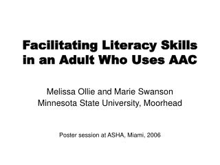 Facilitating Literacy Skills in an Adult Who Uses AAC
