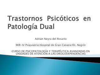 Trastornos Psic ticos en Patolog a Dual