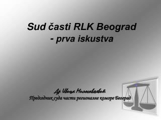 Sud casti RLK Beograd - prva iskustva