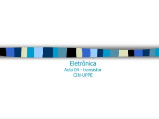 Eletr nica Aula 04 - transistor CIN-UPPE