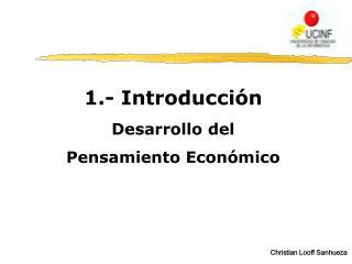1.- Introducci n Desarrollo del Pensamiento Econ mico