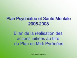 Plan Psychiatrie et Sant  Mentale 2005-2008