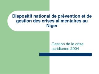 Dispositif national de pr vention et de gestion des crises alimentaires au Niger
