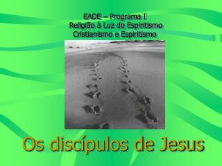 EADE   Programa I   Religi o   Luz do Espiritismo Cristianismo e Espiritismo